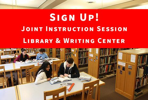 Sign up for a Library & Writing Center Instruction Session